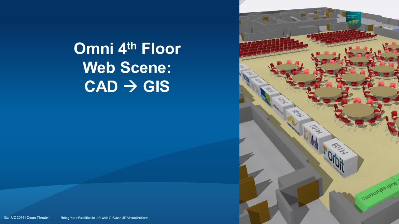 Esri UC 2014 | Demo Theater | Omni 4 th Floor Web Scene: CAD  GIS Bring Your Facilities to Life with GIS and 3D Visualizations