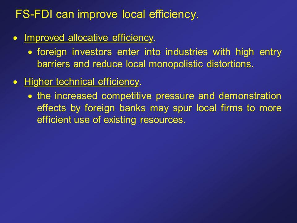 FS-FDI can improve local efficiency.  Improved allocative efficiency.