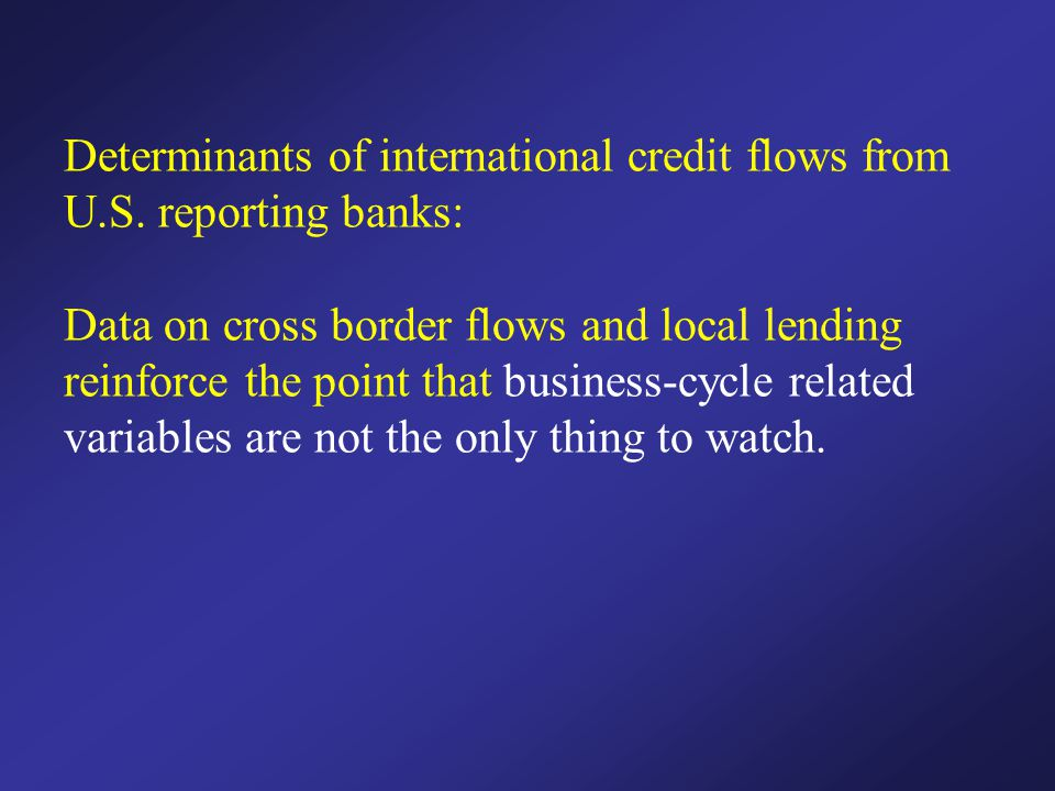 Determinants of international credit flows from U.S.