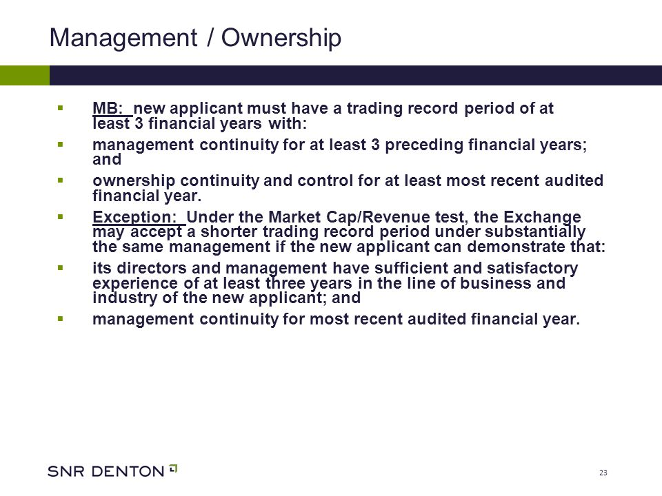 23 Management / Ownership  MB: new applicant must have a trading record period of at least 3 financial years with:  management continuity for at least 3 preceding financial years; and  ownership continuity and control for at least most recent audited financial year.
