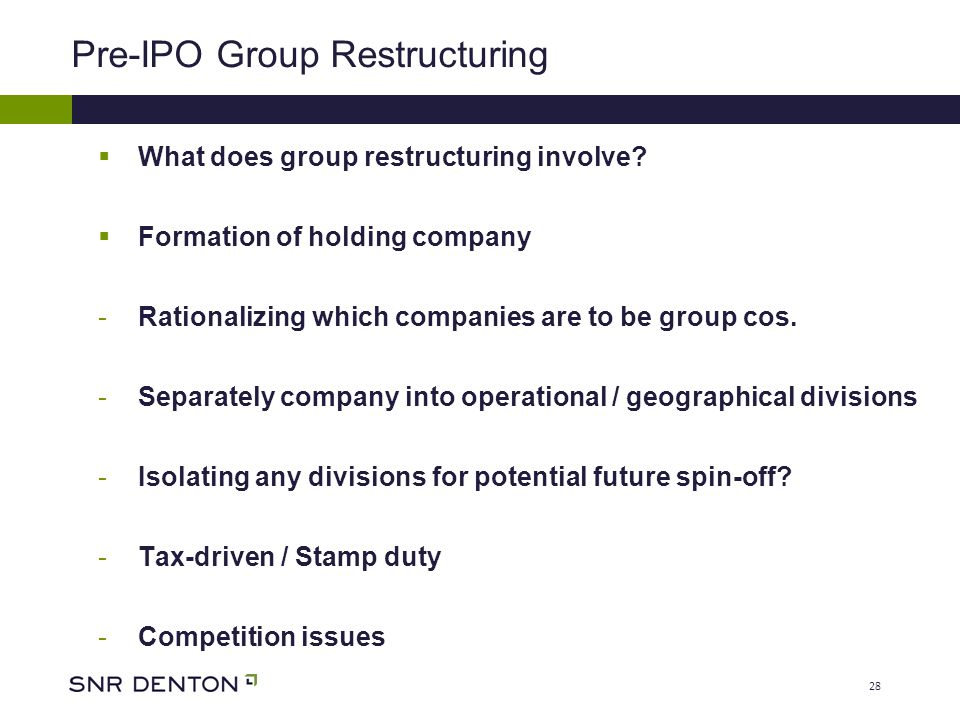 28 Pre-IPO Group Restructuring  What does group restructuring involve.