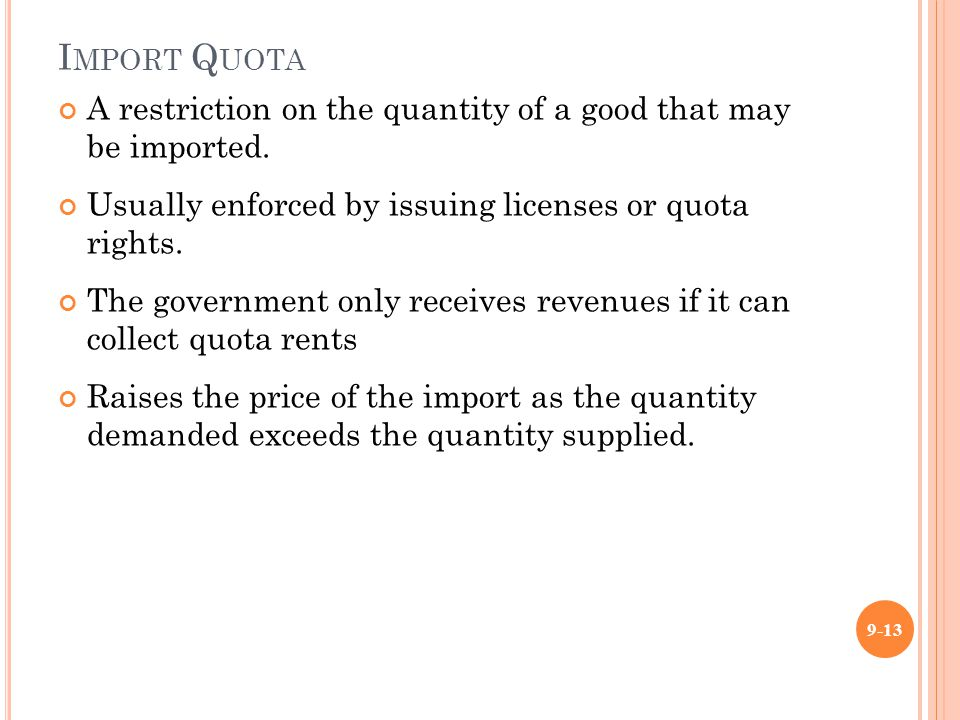 I MPORT Q UOTA A restriction on the quantity of a good that may be imported.