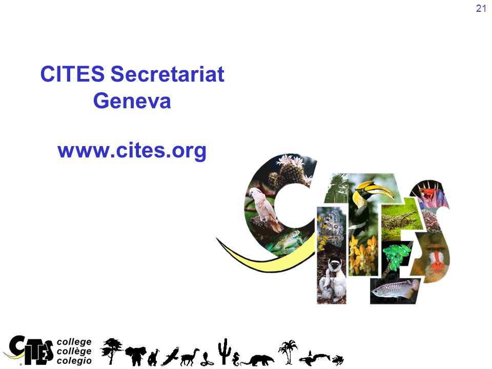 21 CITES Secretariat Geneva www.cites.org