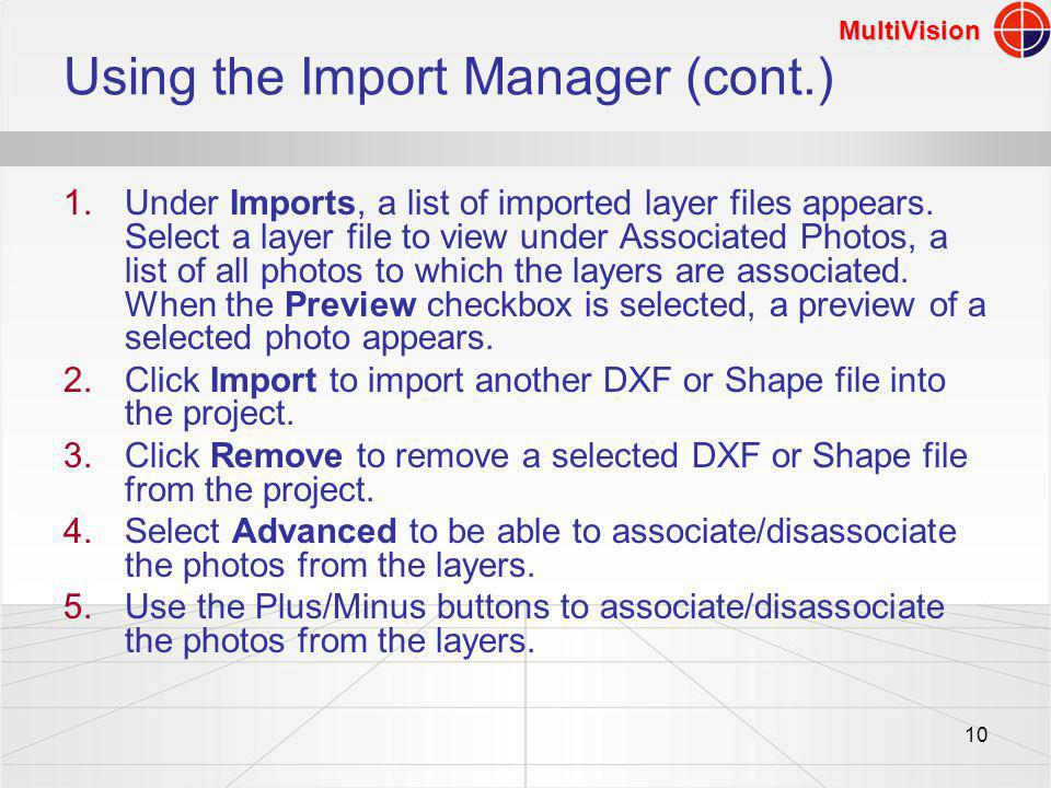 MultiVision 10 Using the Import Manager (cont.) 1.Under Imports, a list of imported layer files appears.