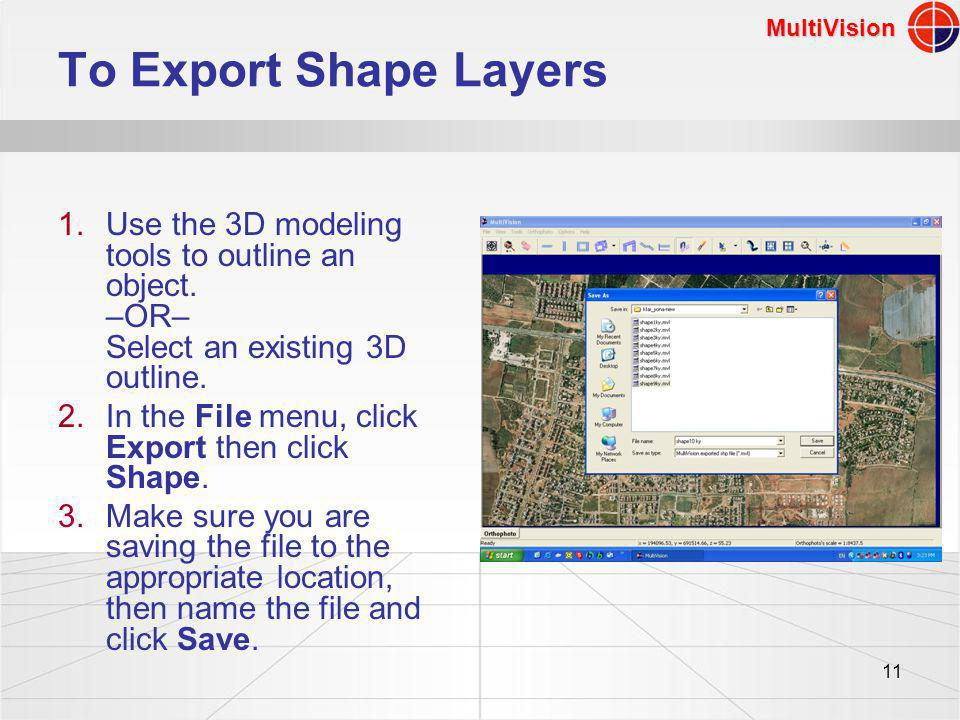 MultiVision 11 To Export Shape Layers 1.Use the 3D modeling tools to outline an object.