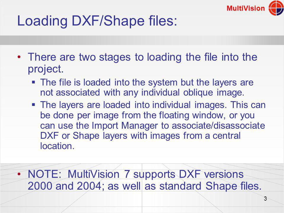 MultiVision 3 Loading DXF/Shape files: There are two stages to loading the file into the project.