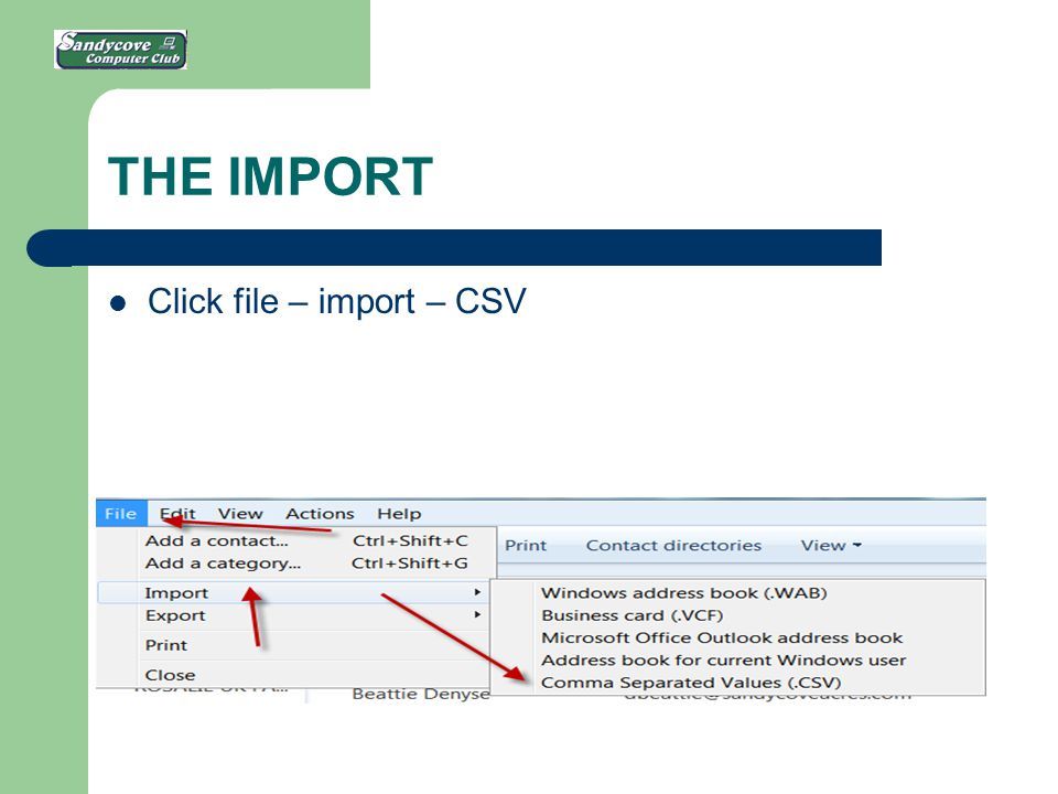 THE IMPORT Click file – import – CSV