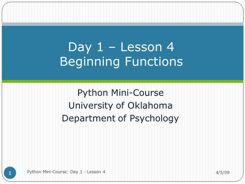 Composing functions def repeat_lyrics(): print_lyrics() repeat_lyrics() 4/5/09 Python Mini-Course: Day 1 - Lesson 4 12