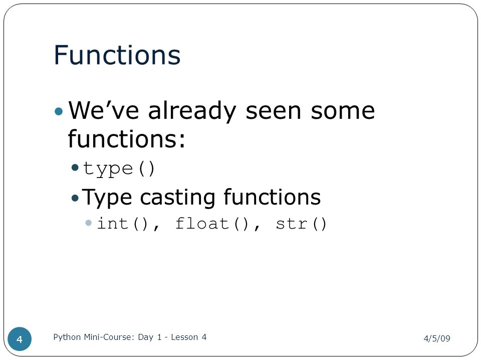 Variable scope def cat_string(part1, part2): cat = part1 + part2 print cat cat_string('This ', 'works') print cat 4/5/09 Python Mini-Course: Day 1 - Lesson 4 15