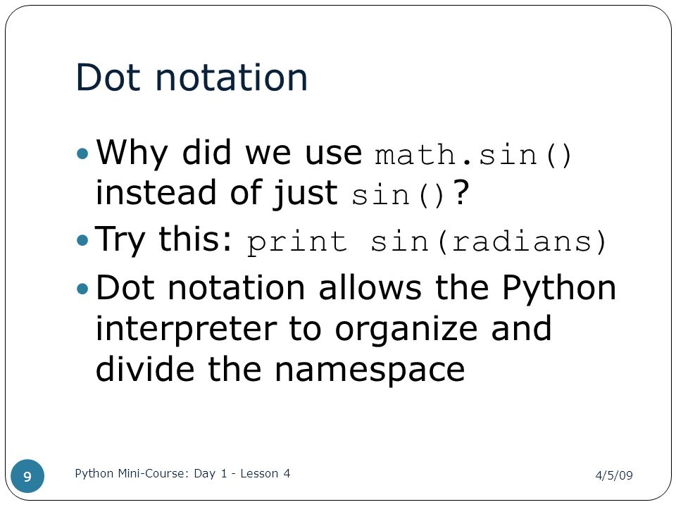 Dot notation Why did we use math.sin() instead of just sin() .