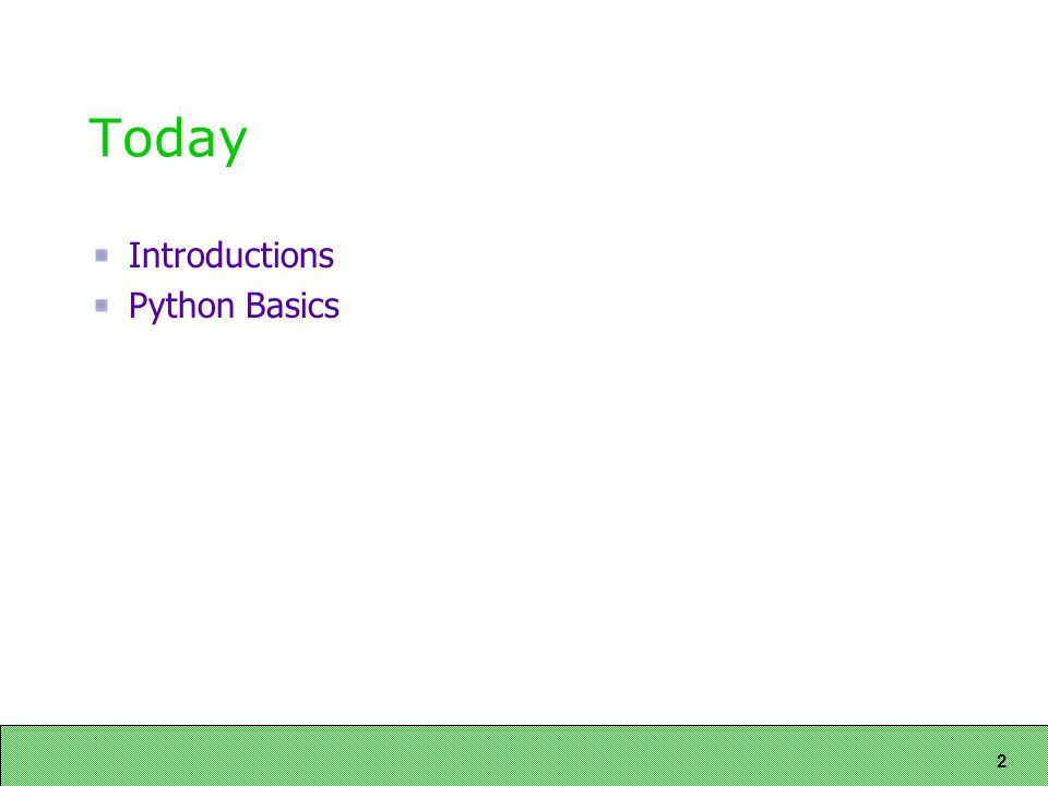 2 Today Introductions Python Basics