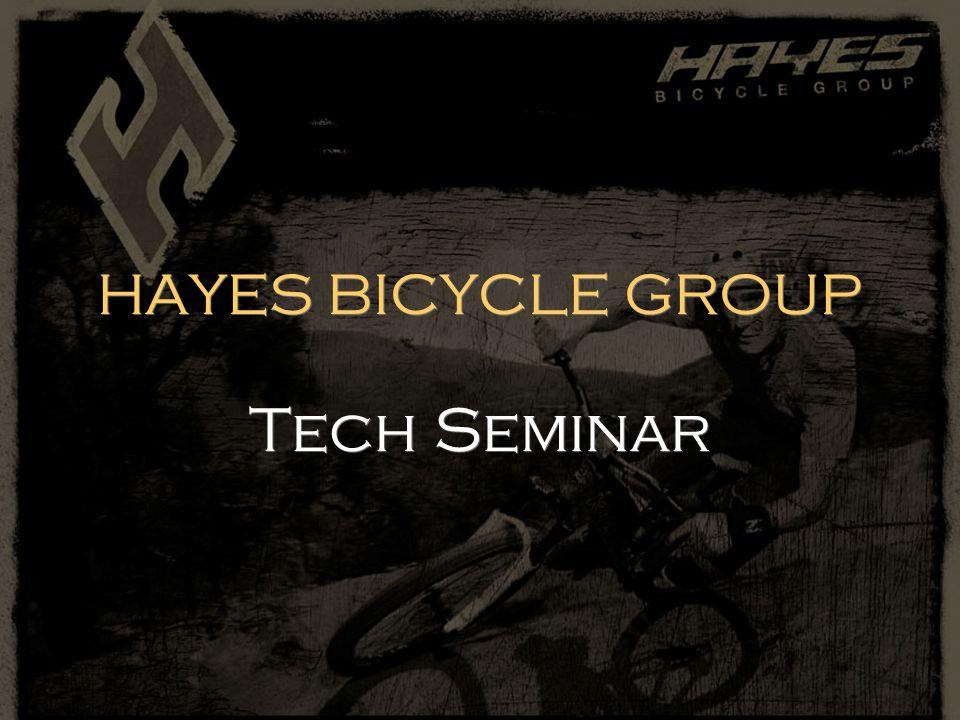HAYES BICYCLE GROUP Tech Seminar