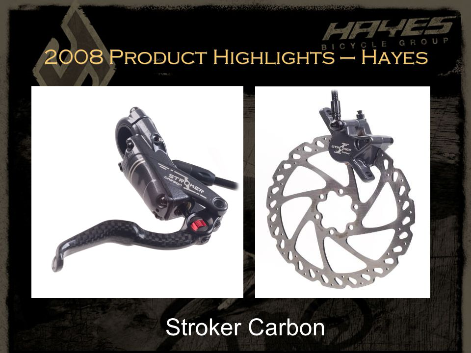 2008 Product Highlights – Hayes Stroker Carbon