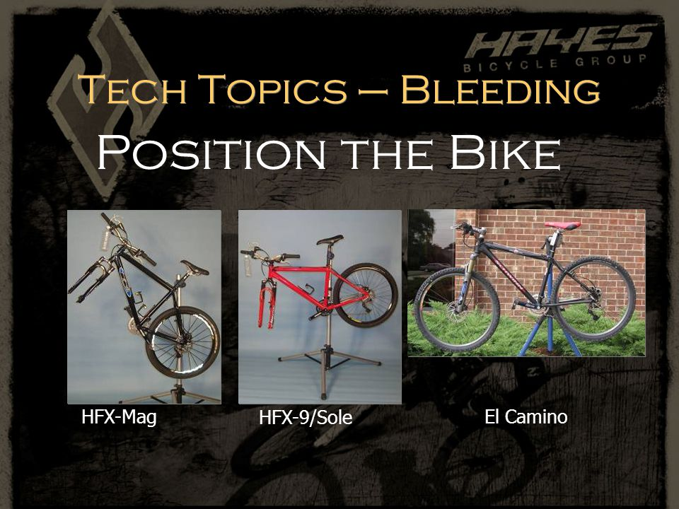 Tech Topics – Bleeding Position the Bike HFX-9/SoleHFX-MagEl Camino
