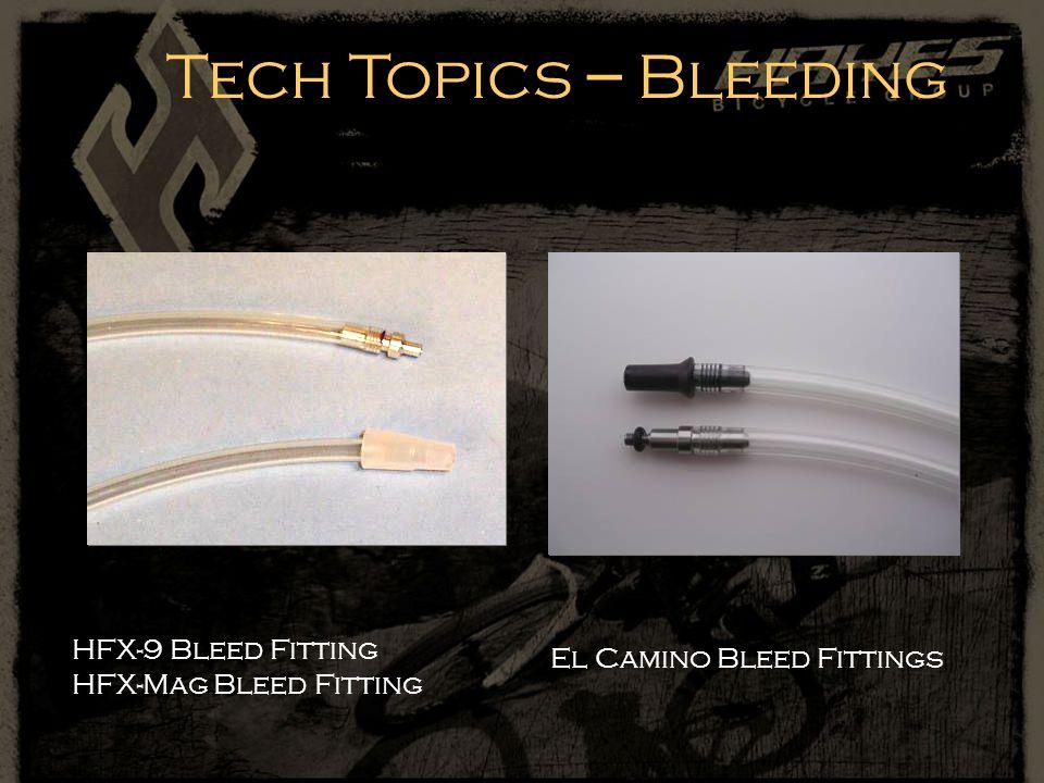 Tech Topics – Bleeding HFX-9 Bleed Fitting HFX-Mag Bleed Fitting El Camino Bleed Fittings