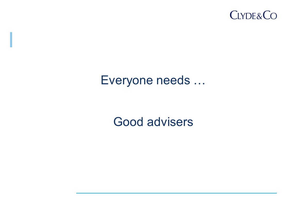 Everyone needs … Good advisers