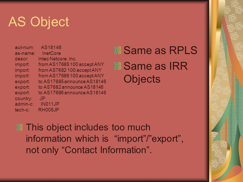 AS Object Same as RPLS Same as IRR Objects aut-num: AS18146 as-name: InetCore descr: Intec Netcore, Inc.