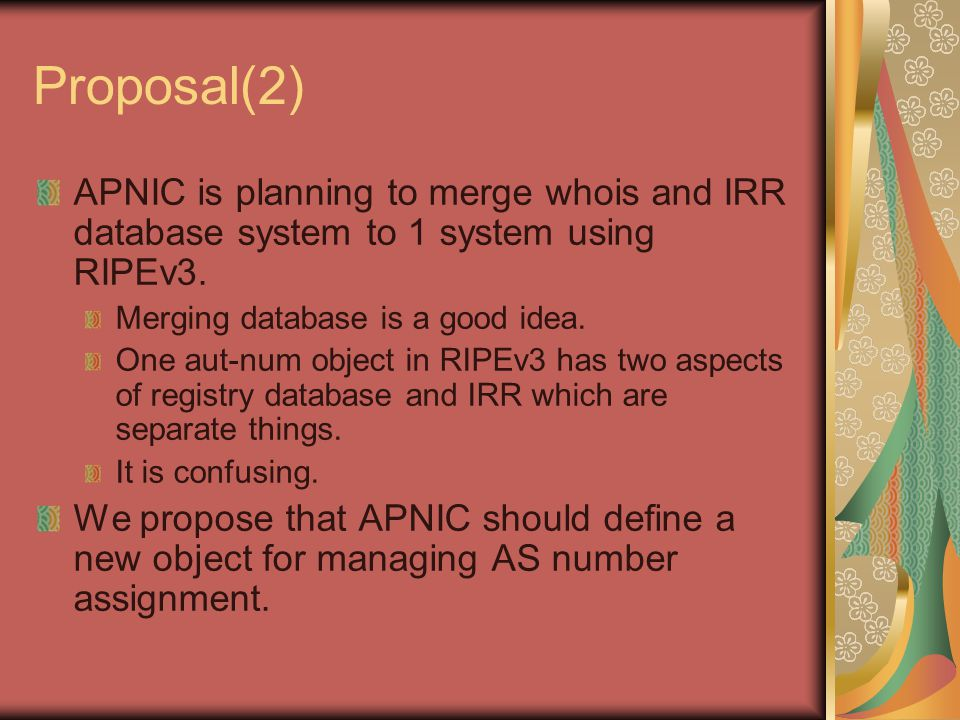 Proposal(2) APNIC is planning to merge whois and IRR database system to 1 system using RIPEv3.