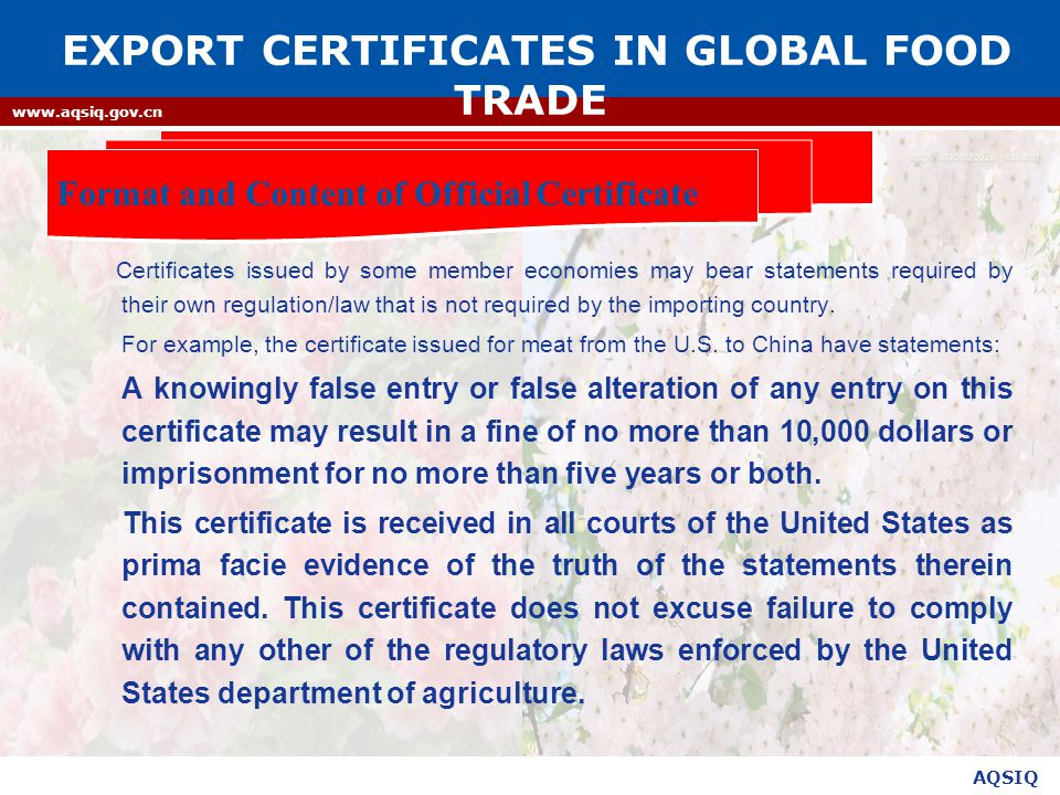 AQSIQ www.aqsiq.gov.cn Certificates issued by some member economies may bear statements required by their own regulation/law that is not required by the importing country.