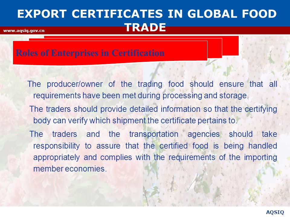 AQSIQ www.aqsiq.gov.cn The producer/owner of the trading food should ensure that all requirements have been met during processing and storage.