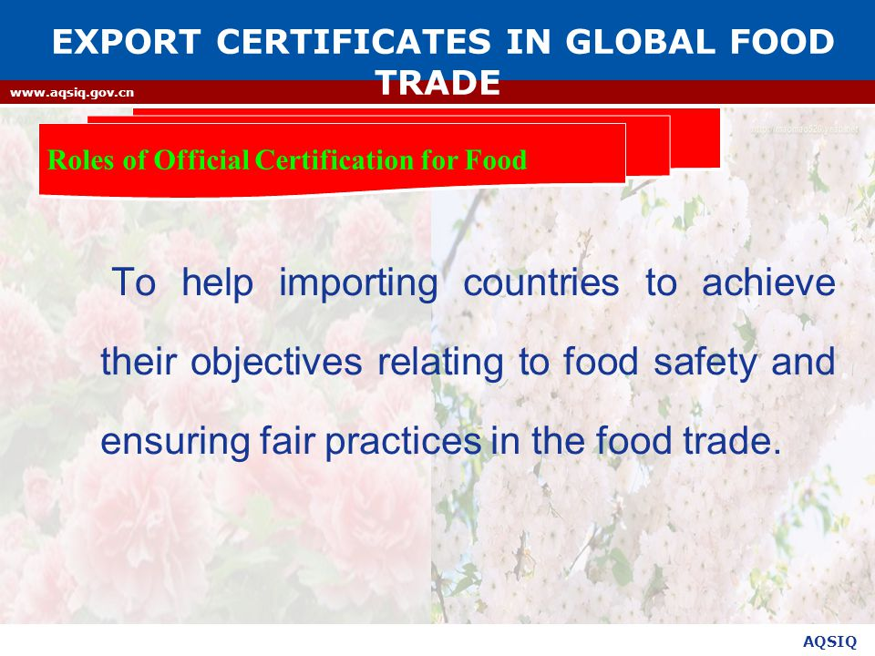 AQSIQ www.aqsiq.gov.cn To help importing countries to achieve their objectives relating to food safety and ensuring fair practices in the food trade.