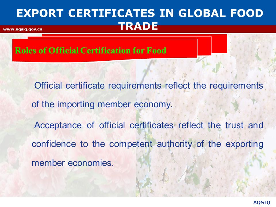 AQSIQ www.aqsiq.gov.cn Official certificate requirements reflect the requirements of the importing member economy.