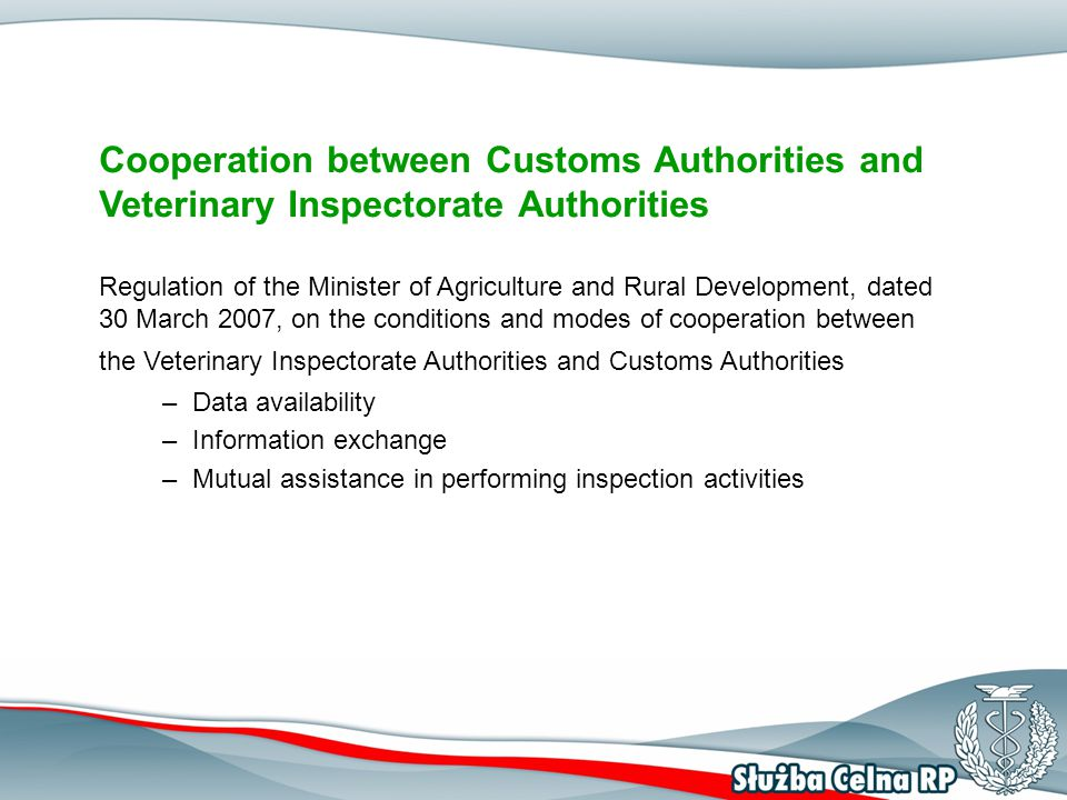 Cooperation between Customs Authorities and Veterinary Inspectorate Authorities Regulation of the Minister of Agriculture and Rural Development, dated