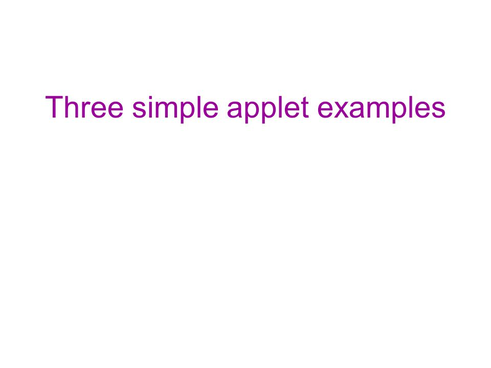 Three simple applet examples