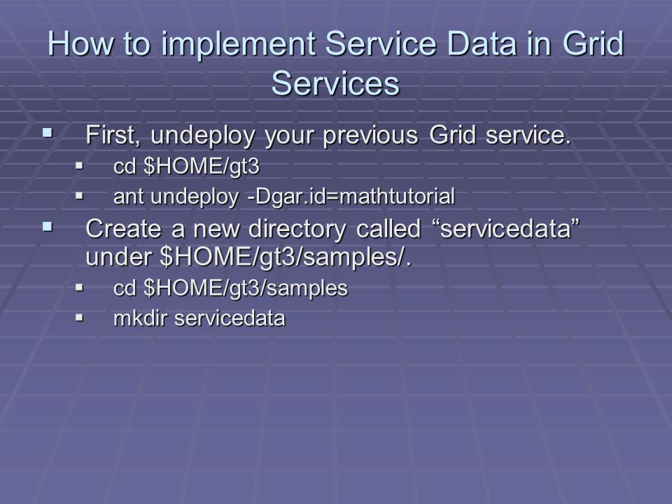  First, undeploy your previous Grid service.
