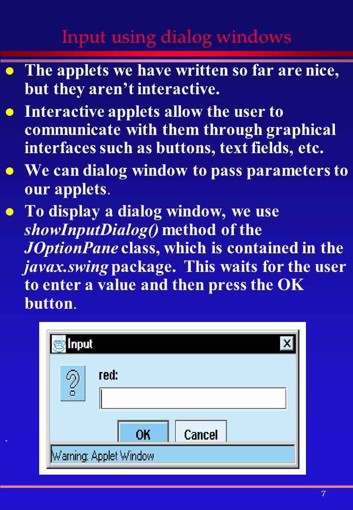 8 Input using dialog windows (Cont'd) l The problem with input dialog is that it can only read string input.