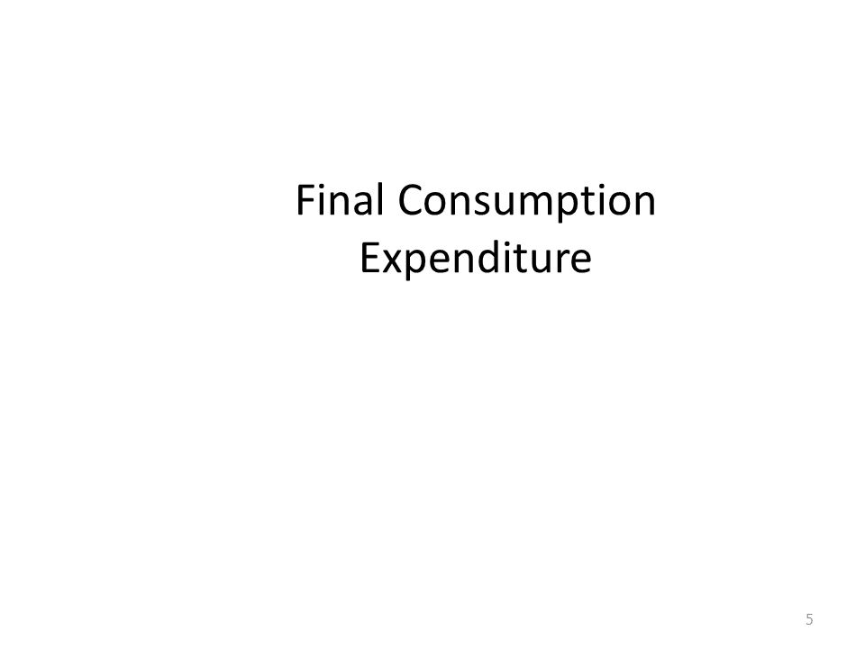 Estimation of GCE Government consumption expenditure GCE = GO- Sales GO = gross output of general government Sales = sales of goods and services of government services 26