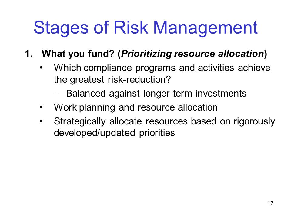 18 Stages of Risk Management (cont'd) 2.Where you go.