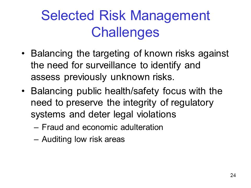 25 Risk Management Opportunities FDA is aggressively working across a wide range of programs, developing and implementing more rigorous risk-based approaches to most effectively achieve our mission.
