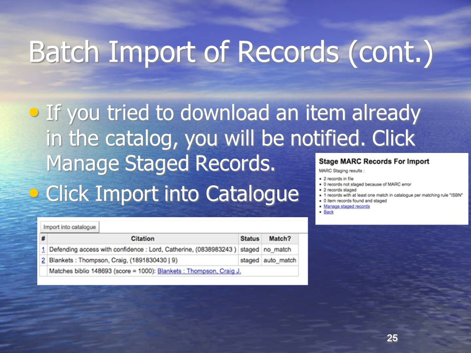 25 Batch Import of Records (cont.) If you tried to download an item already in the catalog, you will be notified.