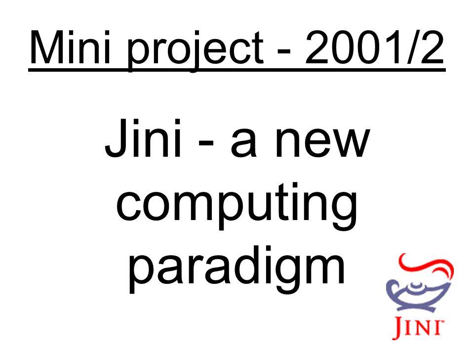 Mini project - 2001/2 Jini - a new computing paradigm