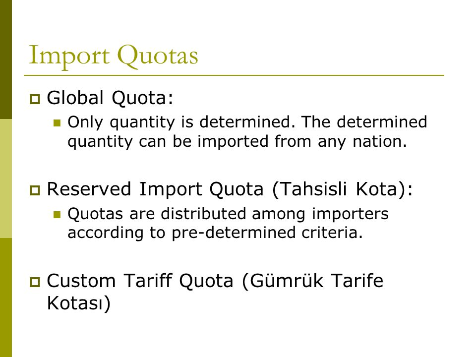 Import Quotas  Global Quota: Only quantity is determined.