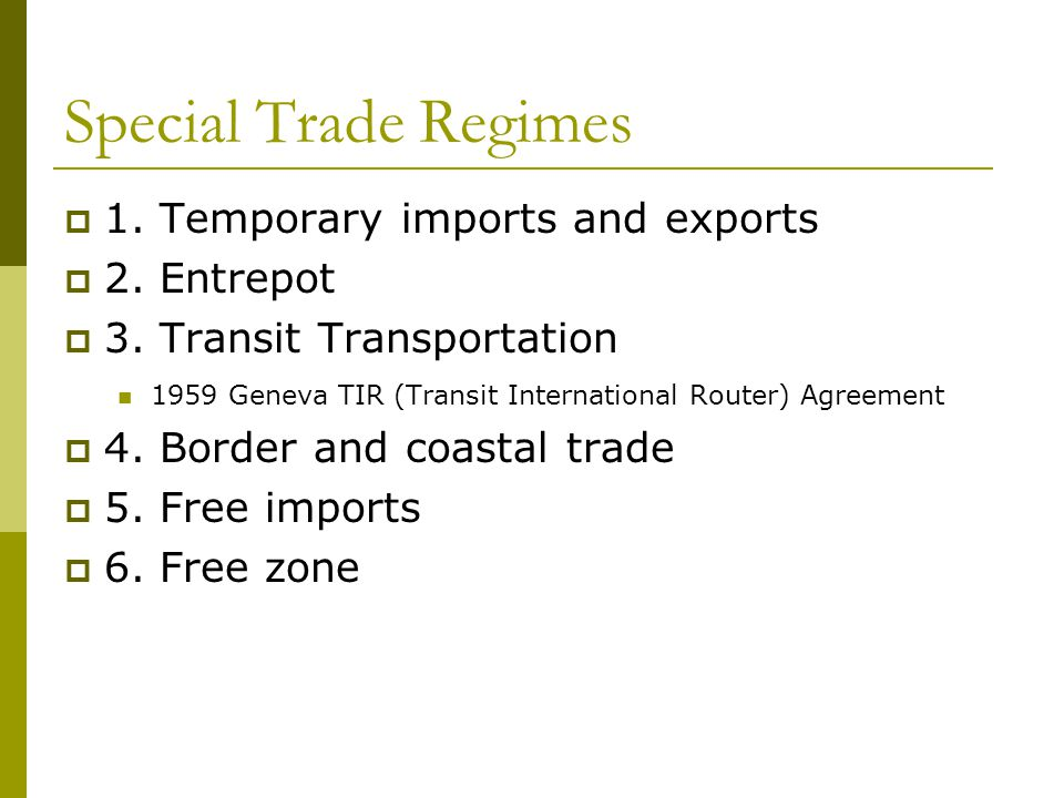 Special Trade Regimes  1.Temporary imports and exports  2.