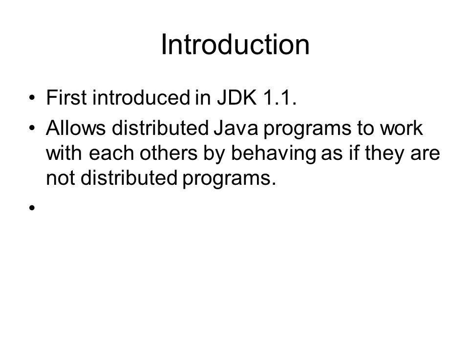 Introduction First introduced in JDK 1.1.