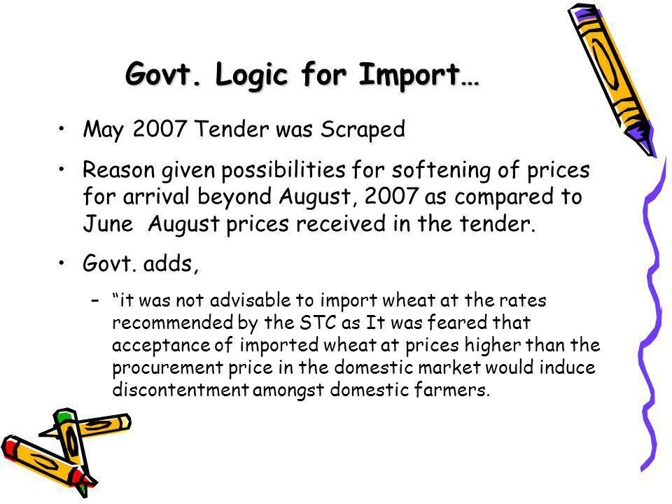 Govt. Logic for Import… May 2007 Tender was Scraped Reason given possibilities for softening of prices for arrival beyond August, 2007 as compared to