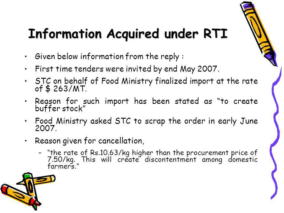 Information Acquired under RTI Given below information from the reply : First time tenders were invited by end May 2007.
