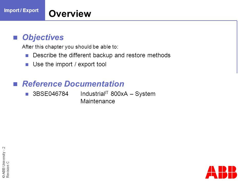 © ABB University - 3 Revision C Introduction Import / Export