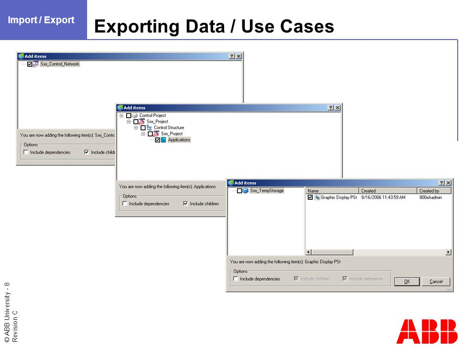 © ABB University - 9 Revision C Exporting Data / Applications object Import / Export