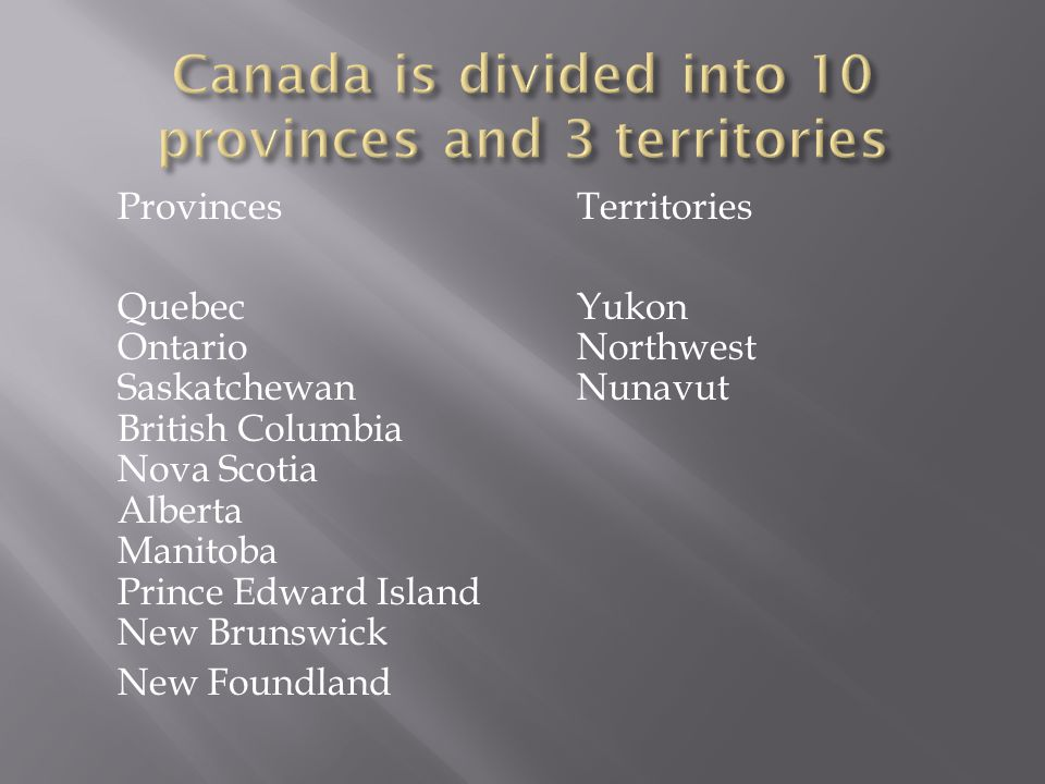 A province is a political boundary that divides Canada into different regions.