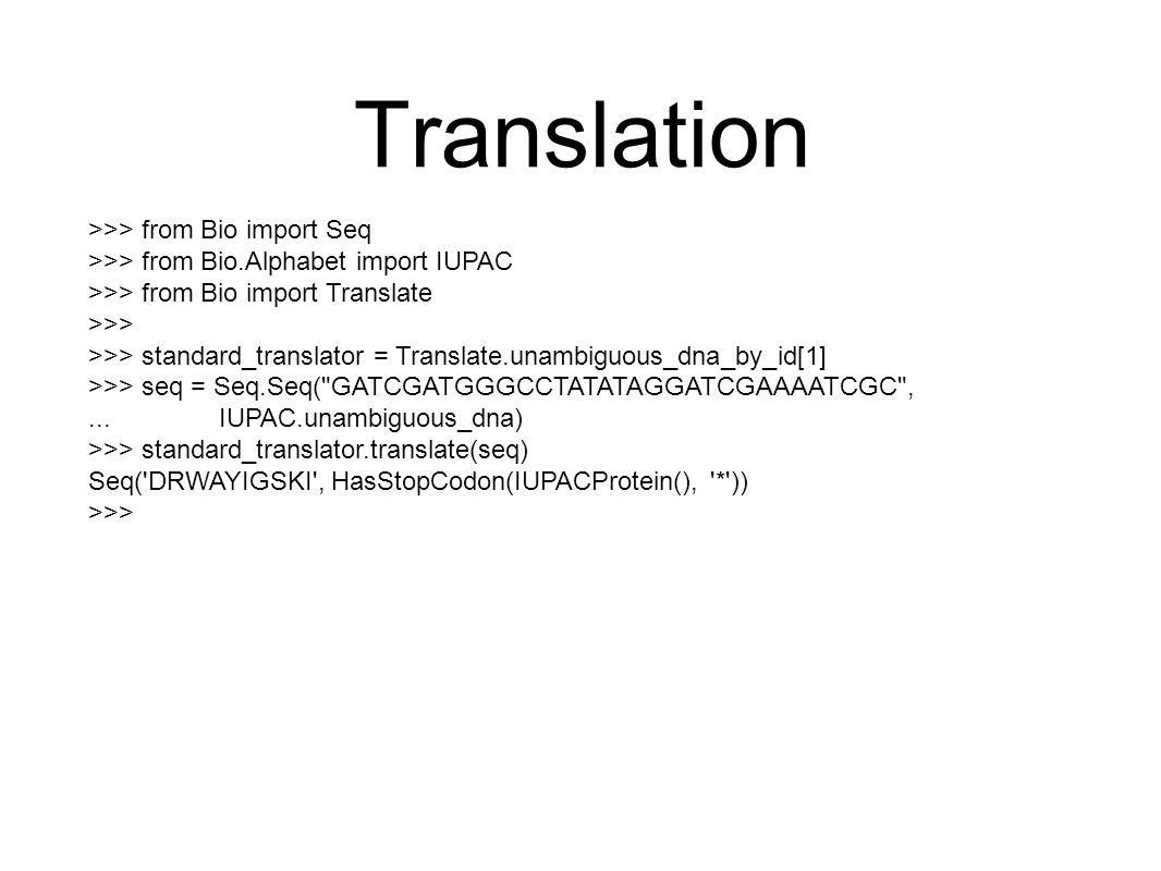 Translation >>> from Bio import Seq >>> from Bio.Alphabet import IUPAC >>> from Bio import Translate >>> >>> standard_translator = Translate.unambiguo