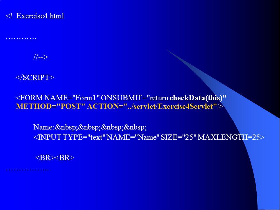 <! Exercise4.html ………… //--> Name: ……………..