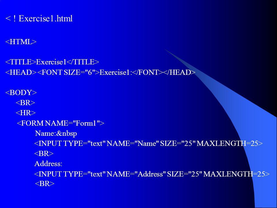 < ! Exercise1.html Exercise1 Exercise1: Name:&nbsp Address:
