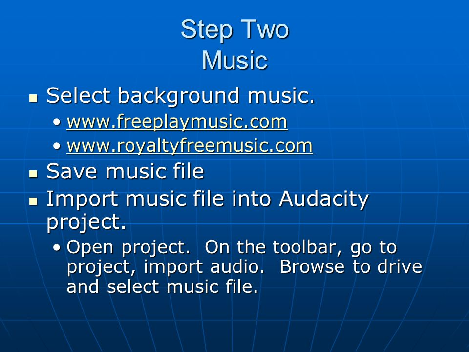 Step Two Music Select background music. Select background music.