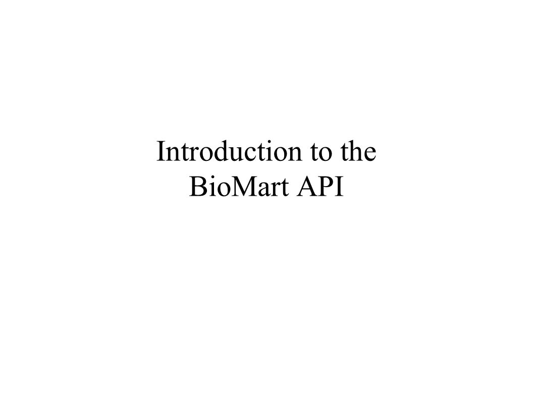 Introduction to the BioMart API