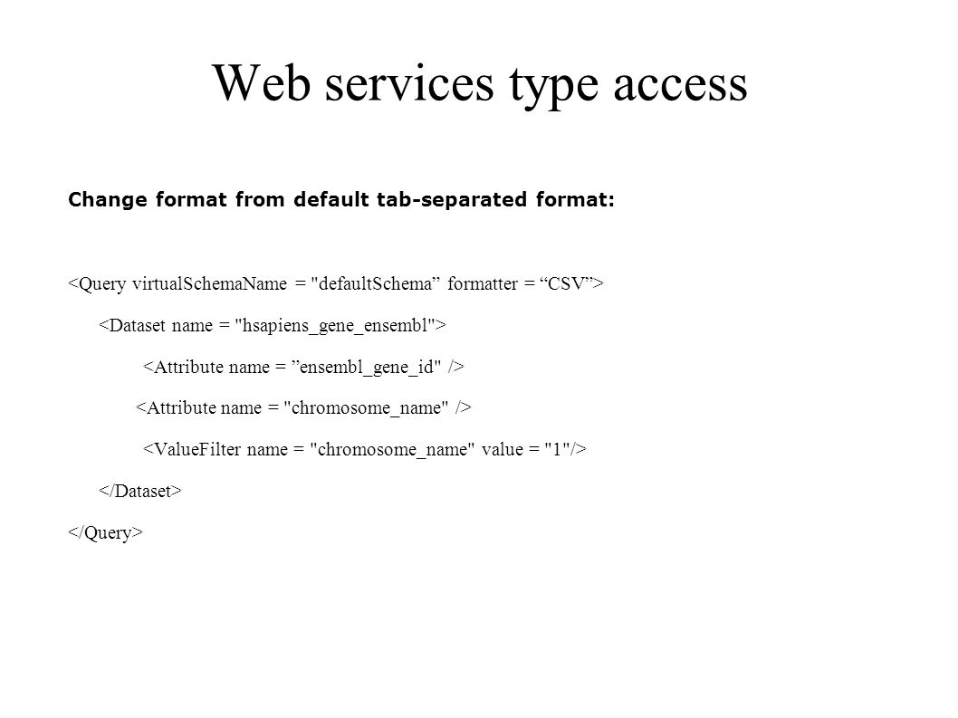 Web services type access Change format from default tab-separated format: