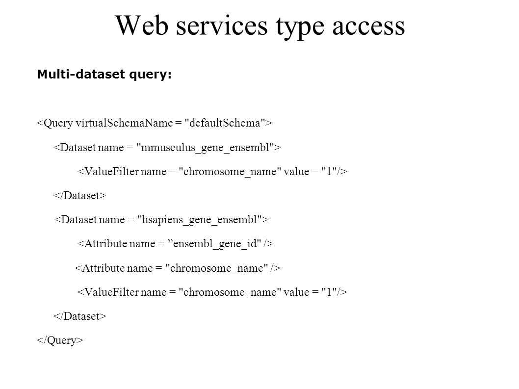 Web services type access Multi-dataset query: